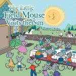 【预订】The Little Field Mouse Visits the Sun