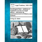 【预订】Contingent Fees: Address in Hubbard Course on Legal Eth