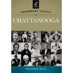 【预订】Legendary Locals of Chattanooga, Tennessee