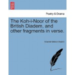 【预订】The Koh-I-Noor of the British Diadem, and Other Fragmen
