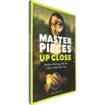 英文原版 Masterpieces Up Close 精装超大开本 有翻翻页 儿童艺术启蒙趣味游戏 世界名画鉴赏画册