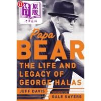 【中商海外直订】Papa Bear: The Life and Legacy of George Halas