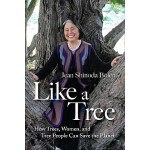【预订】Like a Tree: How Trees, Women, and Tree People Can Save