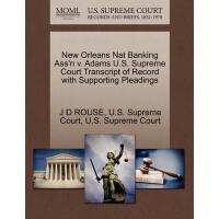 【预订】New Orleans Nat Banking Ass'n V. Adams U.S. Supreme Cou
