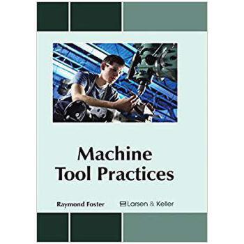 【预订】Machine Tool Practices 9781635491685 美国库房发货,通常付款后3-5周到货!