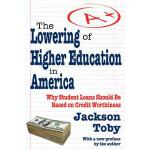 【预订】The Lowering of Higher Education in America: Why Studen