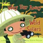 【预订】Way Far Away on a Wild Safari 9781416900726