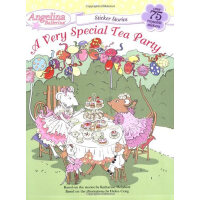 A Very Special Tea Party (a sticker storybook) 芭蕾小精灵安吉莉娜:特别