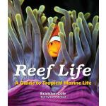 【预订】Reef Life: A Guide to Tropical Marine Life 978177085190
