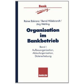 【预订】Organisation Im Bankbetrieb: Aufbauorganisation, Ablauforganisation, Datenerhebung 美国库房发货,通常付款后3-5周到货!