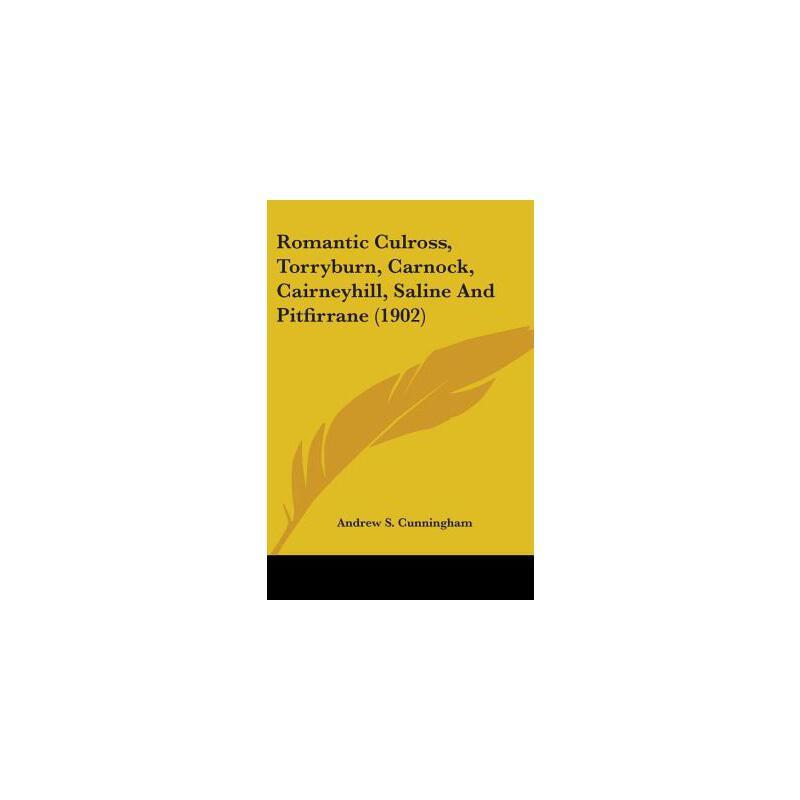 【预订】Romantic Culross, Torryburn, Carnock, Cairneyhill, Saline and Pitfirrane (1902) 预订商品,需要1-3个月发货,非质量问题不接受退换货。