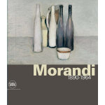 Giorgio Morandi: 1890-1964: Nothing Is More Abstract Than R
