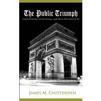【预订】The Public Triumph: Public Relations for the Strong, an