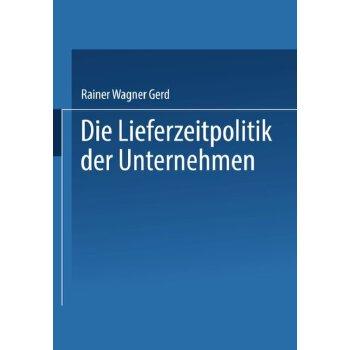 【预订】Die Lieferzeitpolitik Der Unternehmen: Eine Empirische Studie 美国库房发货,通常付款后3-5周到货!