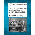 【预订】Lectures on the Growth of Criminal Law in Ancient Commu