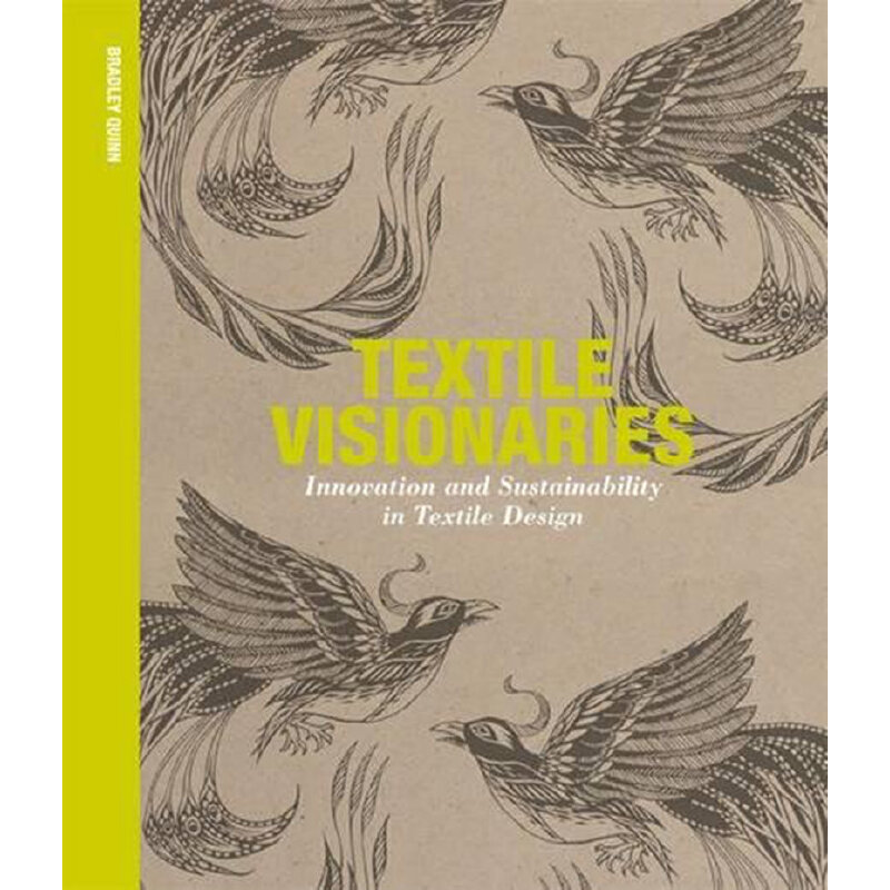 Textile Visionaries: Innovation and Sustainability in Textile Design 纺织品面料远见 纺织品设计的创新与可持续性 服装面料