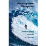 【预订】Mastering Project Management: Surviving the Maelstrom a