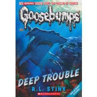 Deep Trouble (Classic Goosebumps #02) 鸡皮疙瘩经典2