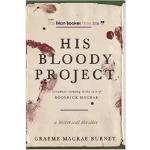 【预订】His Bloody Project: Documents Relating To The Case Of R