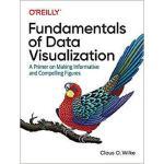 【预订】Fundamentals of Data Visualization: A Primer on Making