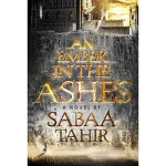 An Ember in the Ashes,Sabaa Tahir,Penguin Young Readers Gro
