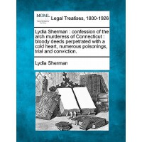 【预订】Lydia Sherman: Confession of the Arch Murderess of Conn
