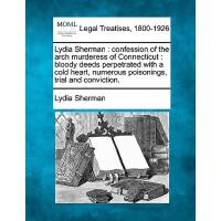 【预订】Lydia Sherman: Confession of the Arch Murderess of Conn