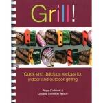 [C155] Grill!: Quick and Delicious Recipes for Indoor and O