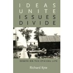 【预订】Ideas Unite, Issues Divide: Essays on the Ethical Life