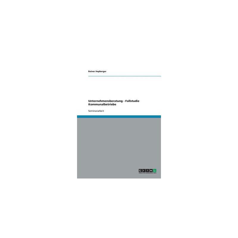 【预订】Unternehmensberatung - Fallstudie Kommunalbetriebe 预订商品,需要1-3个月发货,非质量问题不接受退换货。