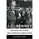 【预订】J. C. Penney: The Man, the Store, and American Agricult