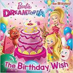【预订】The Birthday Wish (Barbie Dreamtopia) 9781524716462