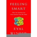 【预订】Feeling Smart: Why Our Emotions Are More Rational Than