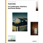 Todd Hido on Landscapes, Interiors, and the Nude: 托德西多摄影:景观