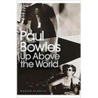 Up Above the World Paul Bowles 9780141191386