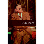 Oxford Bookworms Library: Level 6: Dubliners 牛津书虫分级读物6级:都柏林