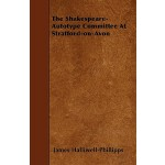 【预订】The Shakespeare-Autotype Committee at Stratford-On-Avon