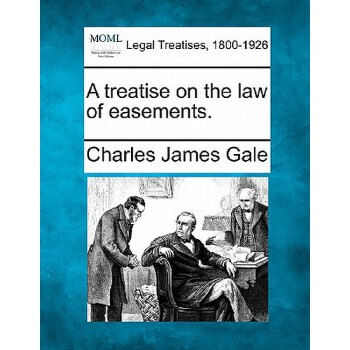 【预订】A Treatise on the Law of Easements. 美国库房发货,通常付款后3-5周到货!