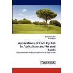 【预订】Applications of Coal Fly Ash in Agriculture and Related