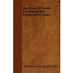 【预订】The Press of North Carolina in the Eighteenth Century