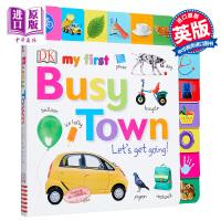 【中商原版】My First Busy Town Let's Get Going DK启蒙小镇 低幼亲子启蒙绘本 DK出