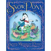 【预订】Snow Pony and the Seven Miniature Ponies 9781481462686
