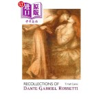 【中商海外直订】Recollections of Dante Gabriel Rossetti