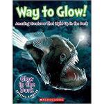 【预订】Way to Glow! Amazing Creatures That Light Up in the Dar