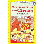 Morris and Boris at the Circus 马戏团里的莫理斯和鲍里斯(I Can Read,Level 1)ISBN9780064441438