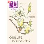 【中商海外直订】Our Life in Gardens