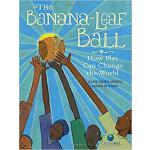 【预订】The Banana-Leaf Ball: How Play Can Change the World 978