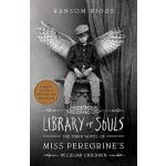 Library of Souls: The Third Novel of Miss Peregrine s Pecul