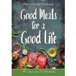 【预订】Good Meals for a Good Life. Meal Planner Notebook