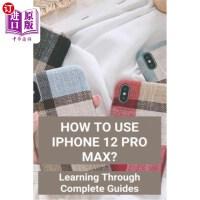 【中商海外直订】How To Use iPhone 12 Pro Max?: Learning Through Comp